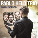 Pablo Held Trio: Investigations